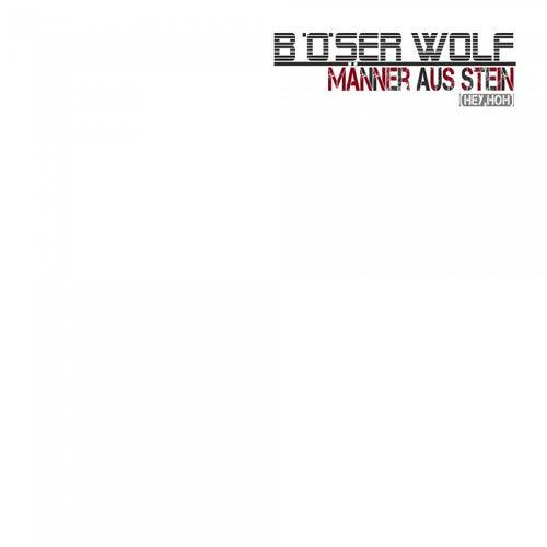 Männer aus Stein (Hey, hoh) von Böser Wolf
