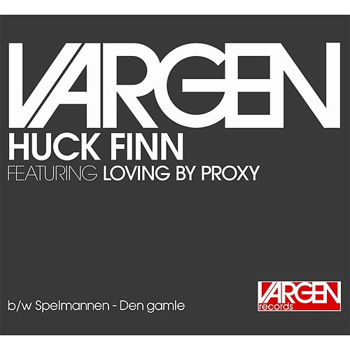 Huck Finn (feat. Loving By Proxy) de Vargen
