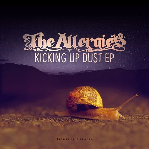 Kicking up Dust - EP by The Allergies