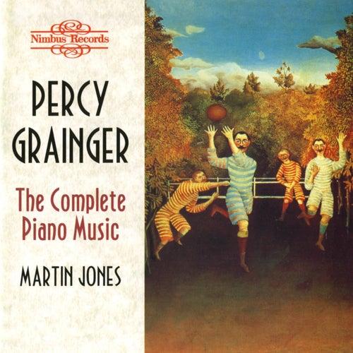 Grainger: The Complete Piano Music by Martin Jones