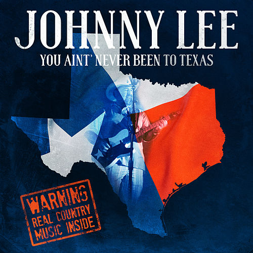 You Aint Never Been To Texas de Johnny Lee