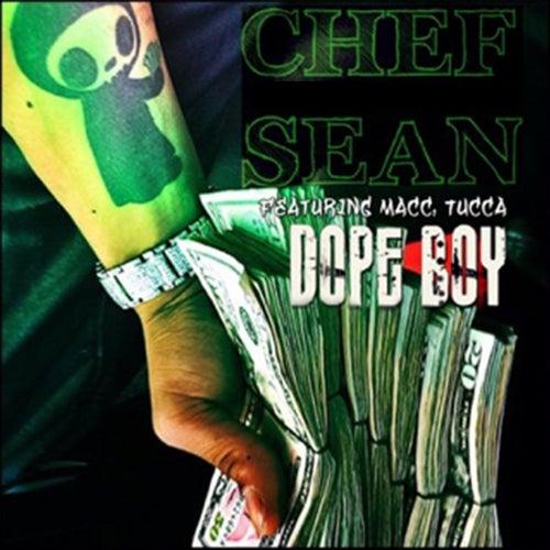 Dope Boy (feat. MACC & Tucca) by Chef Sean