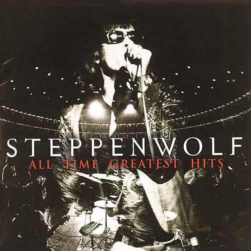 All Time Greatest Hits by Steppenwolf