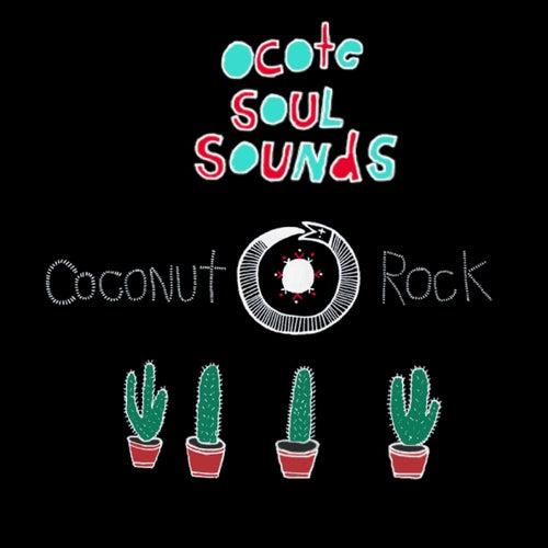 Coconut Rock de Ocote Soul Sounds
