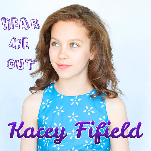 Hear Me Out by Kacey Fifield
