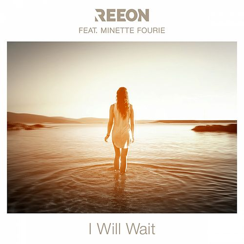 I Will Wait by Reeon