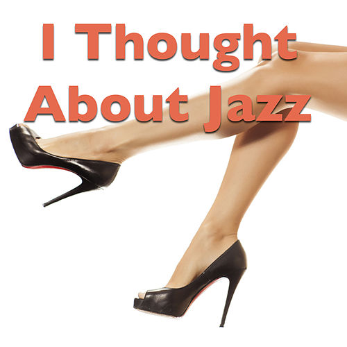 I Thought About Jazz von Various Artists