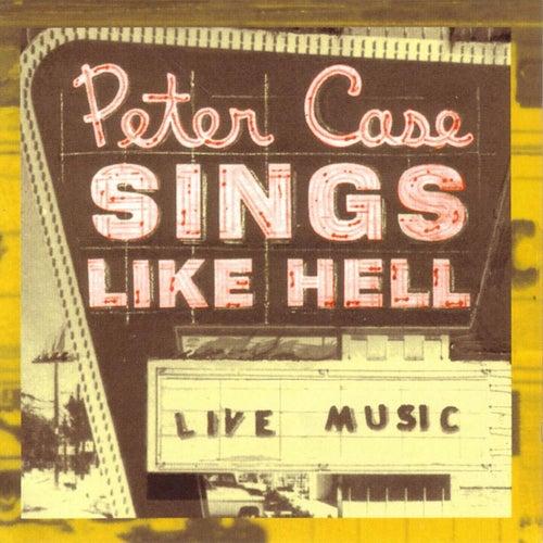 Sings Like Hell de Peter Case