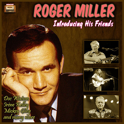 Roger Miller Introducing His Friends by Various Artists
