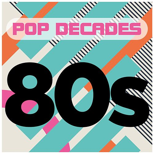 Pop Decades: 80s by Various Artists