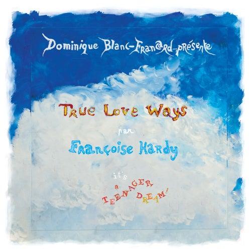 True Love Ways de Francoise Hardy