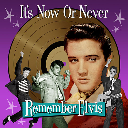 It's Now or Never - Remember Elvis von Elvis Presley