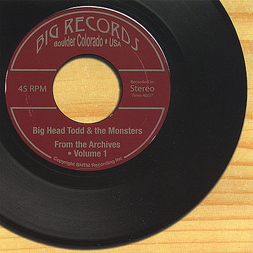 From the Archives - Volume 1 de Big Head Todd And The Monsters