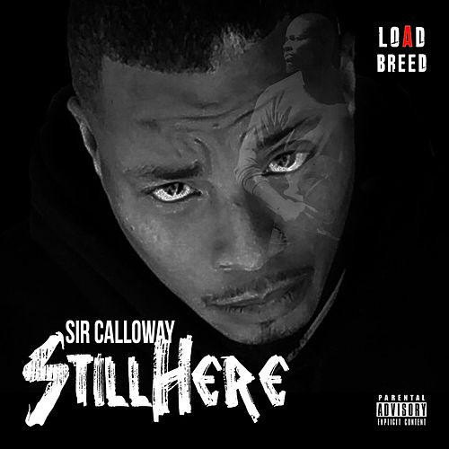 Still Here by Sir Calloway