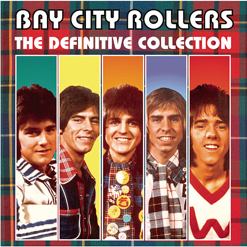 Bay City Rollers: The Definitive Collection by Bay City Rollers