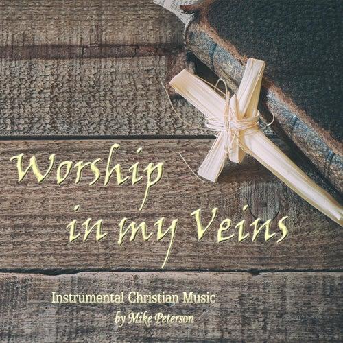 Worship in My Veins de Mike Peterson