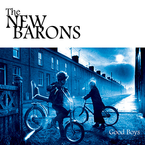 Good Boys by The New Barons