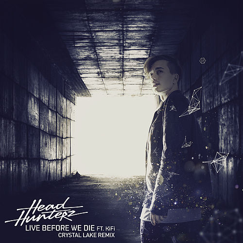 Live Before We Die (Crystal Lake Remix) von Headhunterz