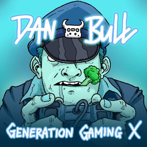 Generation Gaming X by Dan Bull