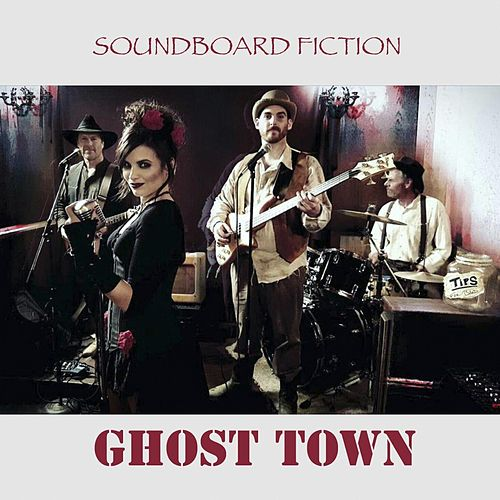 Ghost Town by Soundboard Fiction