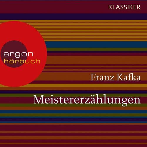 Meistererzählungen (Ungekürzte Lesung) von Franz Kafka