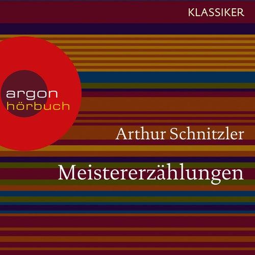 Meistererzählungen (Ungekürzte Lesung) von Arthur Schnitzler