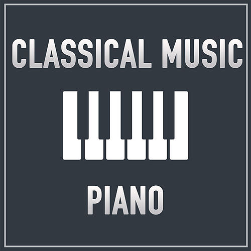 Classical Music: Piano by Various Artists