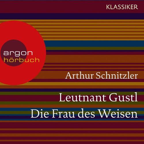 Leutnant Gustl / Die Frau des Weisen (Ungekürzte Lesung) von Arthur Schnitzler