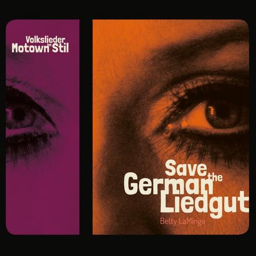 Save The German Liedgut von Betty LaMinga