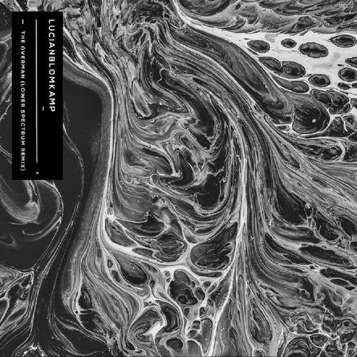 The Overman (Lower Spectrum Remix) de Lucianblomkamp