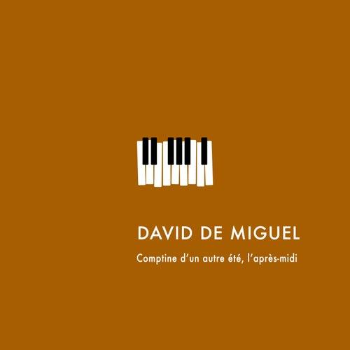 Comptine d'un autre été, l'après-midi by David de Miguel