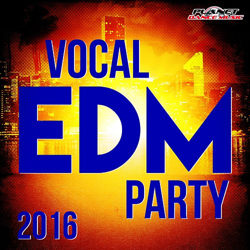 Vocal EDM Party 2016 - EP by Various Artists