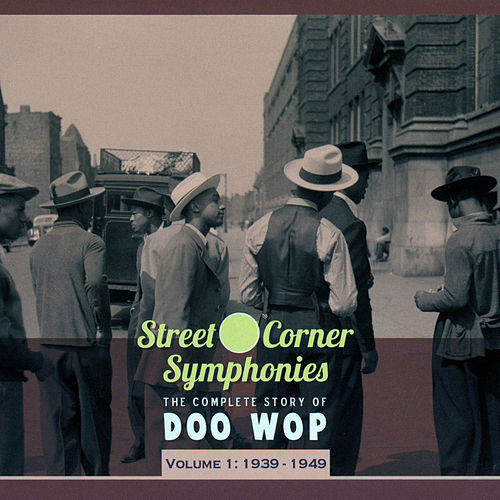 Street Corner Symphonies - The Complete Story of Doo Wop Vol.1 - 1939-1949 de Various Artists