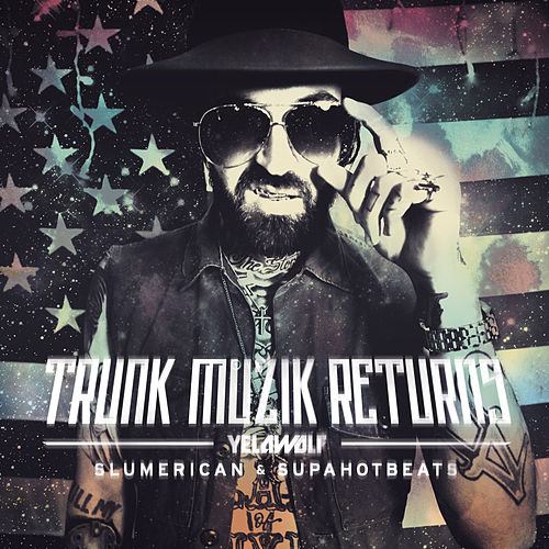 Trunk Muzic Returns (Deluxe Edition) de YelaWolf
