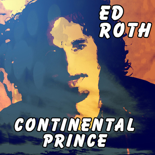 Continental Prince - Single by Ed Roth