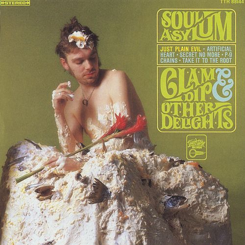 Clam Dip & Other Delights by Soul Asylum