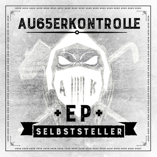 Selbststeller - EP von AK Ausserkontrolle