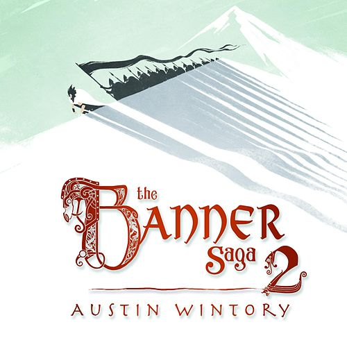 The Banner Saga 2 by Austin Wintory