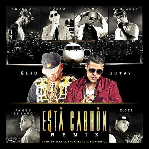 Esta Cabron (Remix) [feat. Anuel Aa, Yomo, Pusho, Almighty, D.Ozi & Jamby
