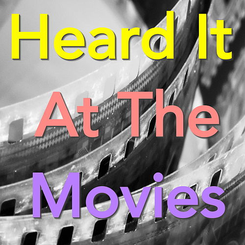 Heard It At The Movies von Various Artists