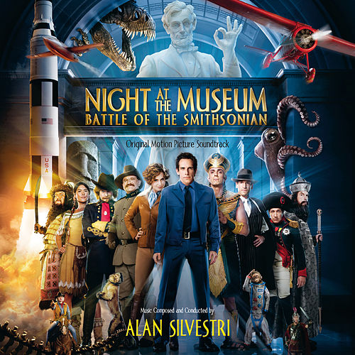 Night At The Museum: Battle Of The Smithsonian (Original Motion Picture Soundtrack) von Alan Silvestri