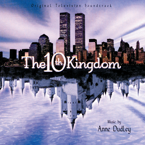The 10th Kingdom (Original Television Soundtrack) fra Anne Dudley