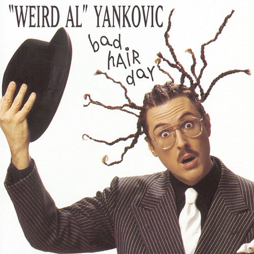 Bad Hair Day von Weird Al Yankovic