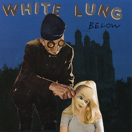 Below di White Lung