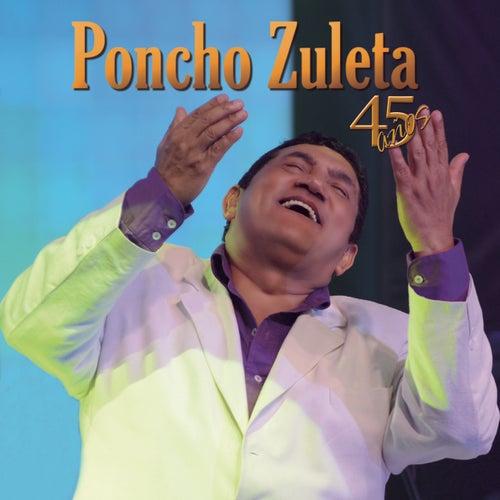 Poncho Zuleta 45 Años by Poncho Zuleta
