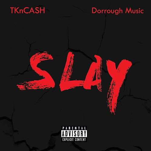 Slay by TK N Cash