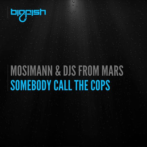 Somebody Call The Cops de Mosimann