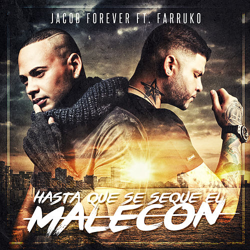 Hasta Que Se Seque el Malecón (Remix) de Jacob Forever