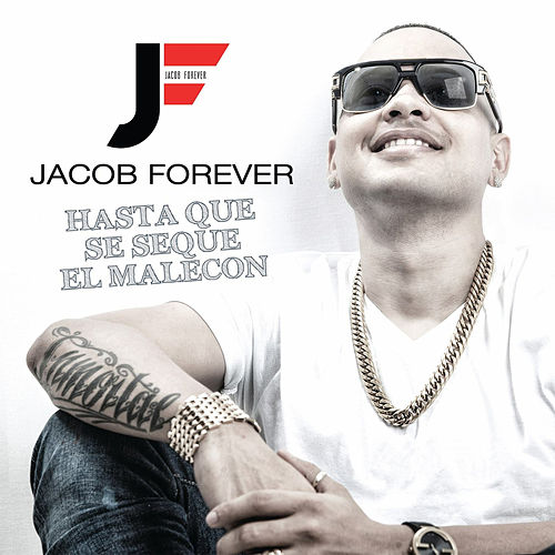 Hasta Que Se Seque el Malecón de Jacob Forever