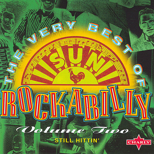 The Very Best Of Sun Rockabilly, Vol. 2 by Various Artists